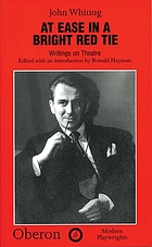 At ease in a bright red tie : writings on theatrePlays one