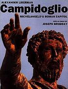 Campidoglio : Michelangelo's Roman capitol