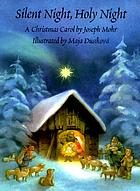 Silent night, holy night : a Christmas carol