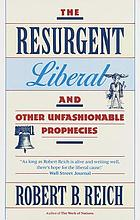 The resurgent liberal : and other unfashionable prophecies