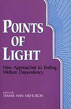 Points of light : new approaches to ending welfare dependency