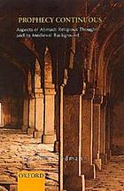 Prophecy continuous : aspects of Ahmadi religious thought and its medieval background