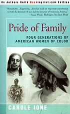 Pride of family : four generations of American women of color