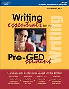 Writing essentials for the pre-GED student