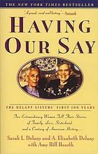 Having out say : the Delany sisters' first 100 years