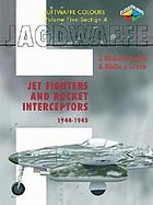 Jet fighters and rocket interceptors, 1944-1945