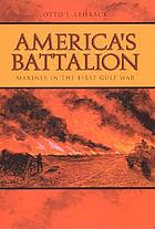 America's battalion : Marines in the first Gulf war