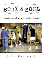 Body & soul : notebooks of an apprentice boxer