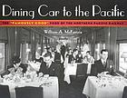 "Dining car line to the Pacific : an illustrated history of the NP Railway's ""famously good"" food, with 150 authentic recipes"