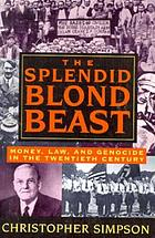 The splendid blond beast : money, law, and genocide in the twentieth century