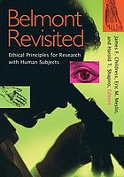 Belmont revisited : ethical principles for research with human subjects