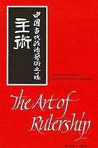 The art of rulership : a study in ancient Chinese political thought