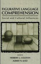 Figurative language comprehension : social and cultural influences