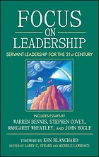 Focus on leadership : servant-leadership for the twenty-first century