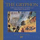 The Gryphon : in which the extraordinary correspondence of Griffin & Sabine is rediscovered