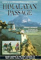 Himalayan passage : seven months in the high country of Tibet, Nepal, China, India, & Pakistan