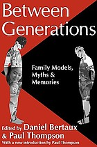 Between generations : family models, myths, and memories