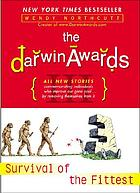 The Darwin awards 3 : survival of the fittest