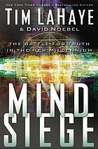 Mind siege : the battle for truth in the new millennium