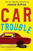 Car trouble : a novel