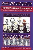 Superintending democracy : the courts and the political process