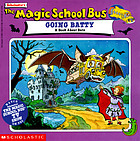 The magic school bus going batty : a book about bats