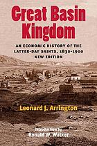 Great Basin Kingdom; an economic history of the Latter-Day Saints, 1830-1900