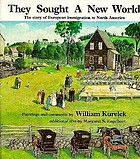 They sought a new world : the story of European immigration to North America