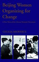 Beijing women organizing for change : a new wave of the Chinese women's movement