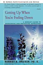 Getting up when you're feeling down : a woman's guide to overcoming and preventing depression