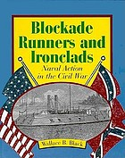 Blockade-runners and ironclads : naval action in the Civil War