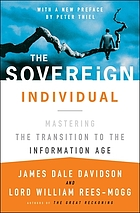 The sovereign individual : mastering the transition to the information age