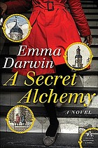 A secret alchemy : a novel