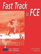 Fast track to FCE : exam practice : workbook