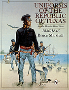 Uniforms of the Republic of Texas : and the men that wore them, 1836-1846