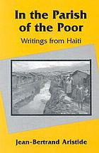 In the parish of the poor : writings from Haiti