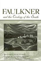 Faulkner and the ecology of the South : Faulkner and Yoknapatawpha, 2003