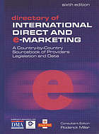 Directory of international direct and e-marketing : a country-by-country sourcebook of providers, legislation and data