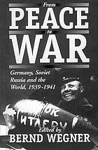 From peace to war : Germany, Soviet Russia, and the world, 1939-1941
