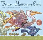 Between heaven and earth : bird tales from around the world