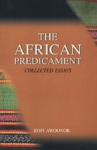 The African predicament : collected essays