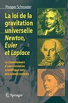 La loi de la gravitation universelle, Newton, Euler et Laplace le cheminement d'une révolution scientifique vers une science normale