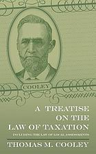 A treatise on the law of taxation, including the law of local assessments