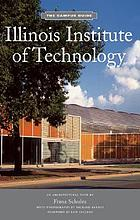 Illinois Institute of Technology : the campus guide : an architectural tour