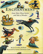 Enchantment : fairy tales, ghost stories and tales of wonder