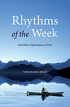 Rhythms of the week : and other explorations of time