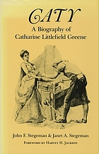 Caty : a biography of Catharine Littlefield Greene