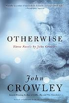 Otherwise : three novels