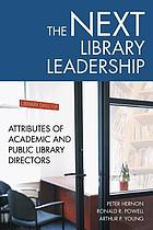 The next library leadership : attributes of academic and public library directors