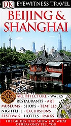 Eyewitness travel Beijing & Shanghai